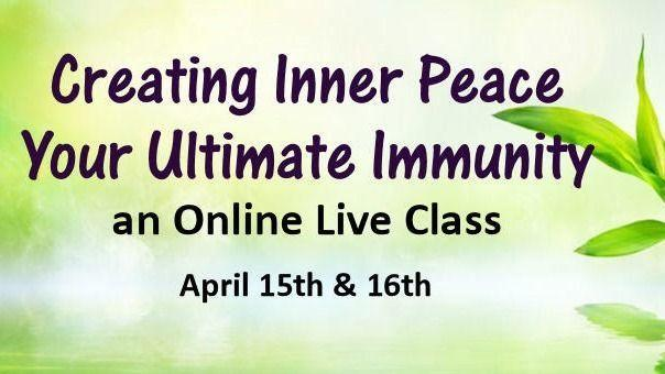 **Creating Inner Peace – Your Ultimate Immunity!**